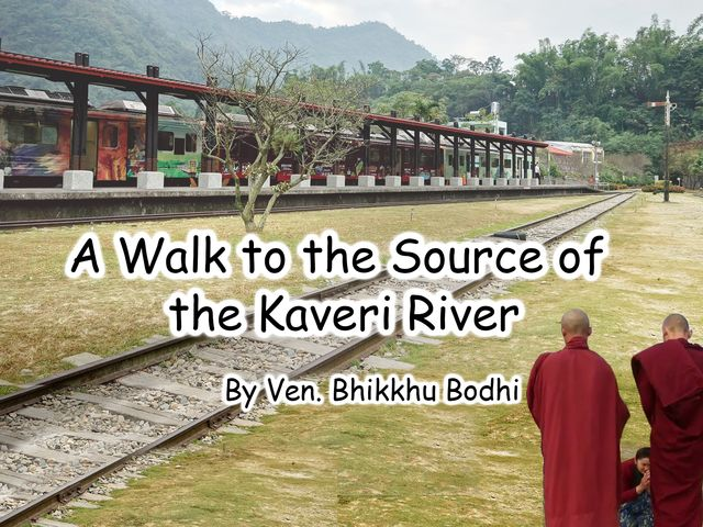 A WALK TO THE SOURCE OF THE KAVERI RIVER
